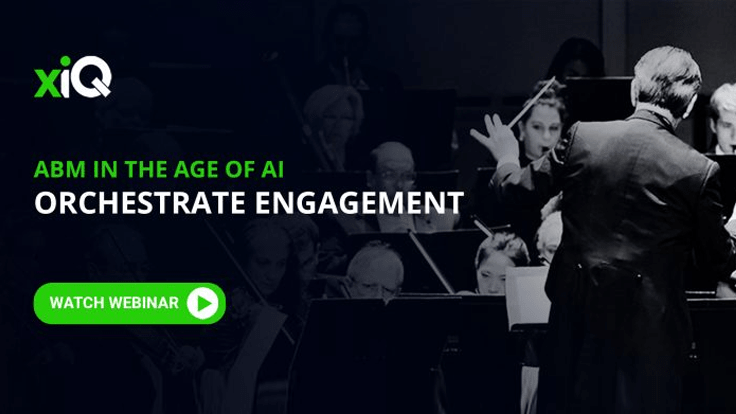 ABM IN THE AGE OF AI: ORCHESTRATE ENGAGEMENT